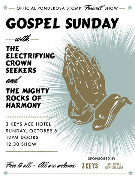 Official Ponderosa Stomp Farewell Show Gospel Sunday - Oct. 8th 12pm Doors 3 Keys Ace Hotel - Free to all, all are welcome