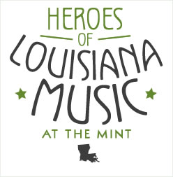 Heroes of Louisiana Music at The Mint
